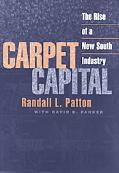 Carpet Capital The Rise of a New South Industry