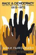 Race & Democracy The Civil Rights Struggle in Louisiana, 1915-1972