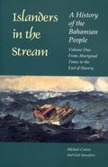 Islanders in the Stream A History of the Bahamian People  From Aboriginal Times to the End o...