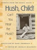 Hush Child, Can't You Hear the Music?