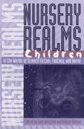 Nursery Realms Children in the Worlds of Science Fiction, Fantasy, and Horror