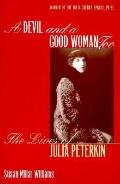 Devil and a Good Woman, Too The Lives of Julia Peterkin