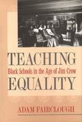 Teaching Equality Black Schools in the Age of Jim Crow