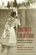 Southern Local Color Stories of Region, Race, and Gender