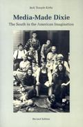 Media-Made Dixie The South in the American Imagination