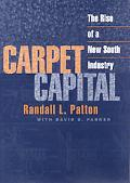 Carpet Capital The Rise of a New Soouth Industry