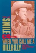 Smile When You Call Me a Hillbilly Country Music's Struggle for Respectability, 1939-1954
