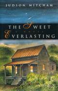 Sweet Everlasting A Novel