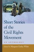 Short Stories of the Civil Rights Movement An Anthology