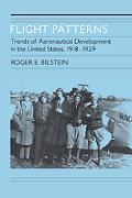 Flight Patterns: Trends of Aeronautical Development In the United States, 1918-1929