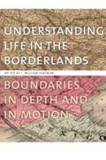 Understanding Life in the Borderlands: Boundaries in Depth and in Motion (Studies in Securit...