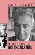 Three Paradoxes of Roland Barthes
