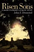 Risen Sons : Flannery O'Connor's Vision of History