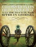 Crossroads of Conflict : A Guide to Civil War Sites in Georgia