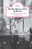 The New American Novel of Manners: The Fiction of Richard Yates, Dan Wakefield, and Thomas M...