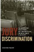 Jury Discrimination : The Supreme Court, Public Opinion, and a Grassroots Fight for Racial E...