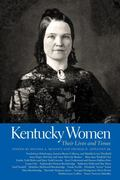 Kentucky Women : Their Lives and Times