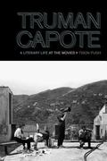 Truman Capote: A Literary Life at the Movies (The South on Screen)