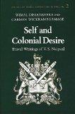 Self and Colonial Desire: Travel Writings of V.S. Naipaul (Studies of World Literature in En...