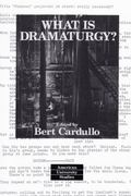 What Is Dramaturgy? (American University Studies Series XXVI: Theatre Arts)
