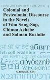 Colonial and Postcolonial Discourse in the Novels of Yom Sang-Sop, Chinua Achebe and Salman ...