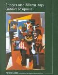 Echoes and Mirrorings: Gabriel Josipovici's Creative Oeuvre