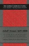 Adolf Douai, 1819-1888: The Turbulent Life of a German Forty-Eighter in the Homeland and in ...