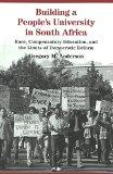 Building a People's University in South Africa: Race, Compensatory Education, and the Limits...