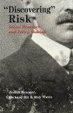 Discovering Risk: Social Research and Policy Making (Eruptions, V. 18.)