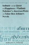 Solitude and the Quest for Happiness in Vladimir Nabokov's <I>American Works</I> and Tahar B...