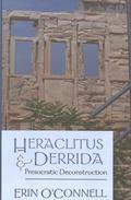 Heraclitus & Derrida Presocratic Deconstruction