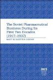 The Soviet Pharmaceutical Business During Its First Two Decades (1917-1937) (American Univer...