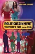 Politicotainment Television's Take on the Real