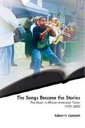 Songs Became the Stories The Music in African American Fiction