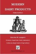 Modern Dairy Products Composition, Food Value, Processing, Chemistry, Bacteriology, Testing,...