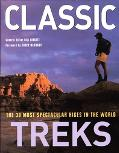 Classic Treks: The 30 Most Spectacular Hikes in the World - Bill Birkett - Hardcover - 1ST N...