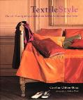 Textile Style: The Art of Using Antique and Exotic Fabrics to Decorate Your Home