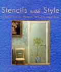 Stencils With Style Creative Ideas for Applying Patterns to Every Room