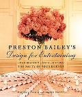 Preston Bailey's Design for Entertaining Inspiration for Creating the Party of Your Dreams