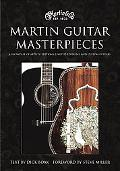 Martin Guitar Masterpieces A Showcase of Artists' Editions, Limited Editions and Custom Guitars