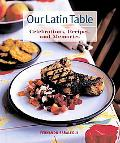 Our Latin Table Celebrations, Recipes, And Memories