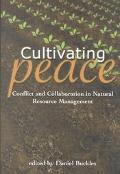Cultivating Peace Conflict and Collaboration in Natural Resource Management
