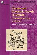 Gender and Economic Growth in Uganda Unleashing the Power of Women