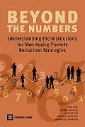 Beyond the Numbers Understanding the Institutions for Monitoring Poverty Reduction Strategies