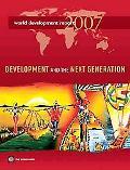 World Development Report 2007 Development And the Next Generation
