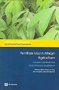 Fertilizer Use in African Agriculture Lessons Learned and Good Practice Guidelines