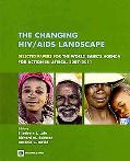 The Changing HIV - AIDS Landscape: Selected Papers for the World Bank's Agenda for Action in...