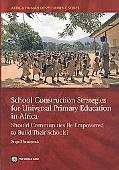 School Construction Strategies for Universal Primary Education in Africa: Should Communities...