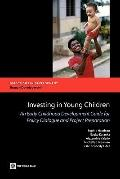 Investing in Young Children: An Early Childhood Development Guide for Policy Dialogue and Pr...