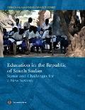Education in South Sudan : Status and Challenges for a New System